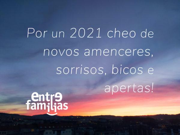 Por un 2021 cheo cheo de novos amenceres, sorrisos, bicos e apertas!